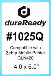 "DuraReady's #1025Q 4.0 x 6.0"" white BOPP labels are now compatible with Zebra Mobile Printers QLN420."