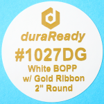 "DuraReady's #1027DG, 2"" round white BOPP label with gold print."