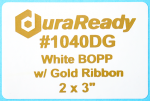 "Unique, #1040DG white BOPP with gold print, 2 x 3"" labels."